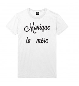 Man T-shirt MONIQUE TA MÈRE