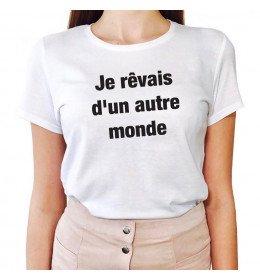 T-shirt Femme JE RÊVAIS D'UN AUTRE MONDE