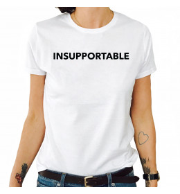 Woman T-shirt INSUPPORTABLE