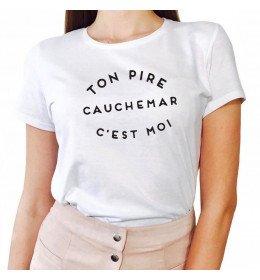 T-shirt Femme TON PIRE CAUCHEMAR C'EST MOI