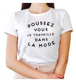 Woman T-shirt POUSSEZ-VOUS JE TRAVAILLE DANS LA MODE