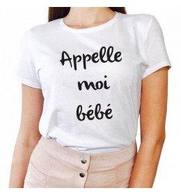 T-shirt Femme APPELLE MOI BÉBÉ