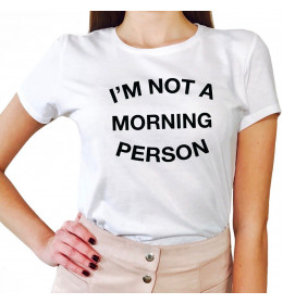 Woman T-shirt I'M NOT A MORNING PERSON