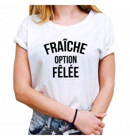 T-shirt Femme FRAÎCHE OPTION FÊLÉE
