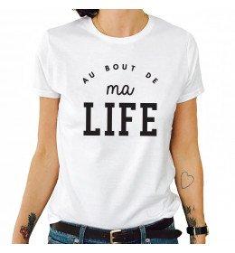 T-shirt Femme AU BOUT DE MA LIFE