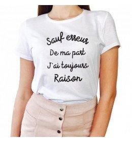 T-shirt Femme SAUF ERREUR DE MA PART J'AI TOUJOURS RAISON