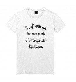 T-shirt Homme SAUF ERREUR DE MA PART J'AI TOUJOURS RAISON
