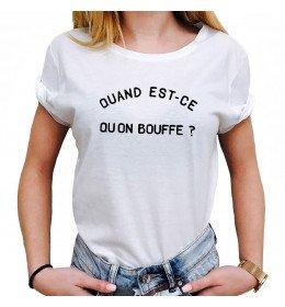 T-shirt Femme QUAND EST-CE QU'ON BOUFFE ?