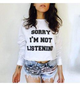 Crop Sweat SORRY I'M NOT LISTENNING