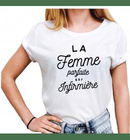 Woman T-shirt LA FEMME PARFAITE EST INFIRMIERE