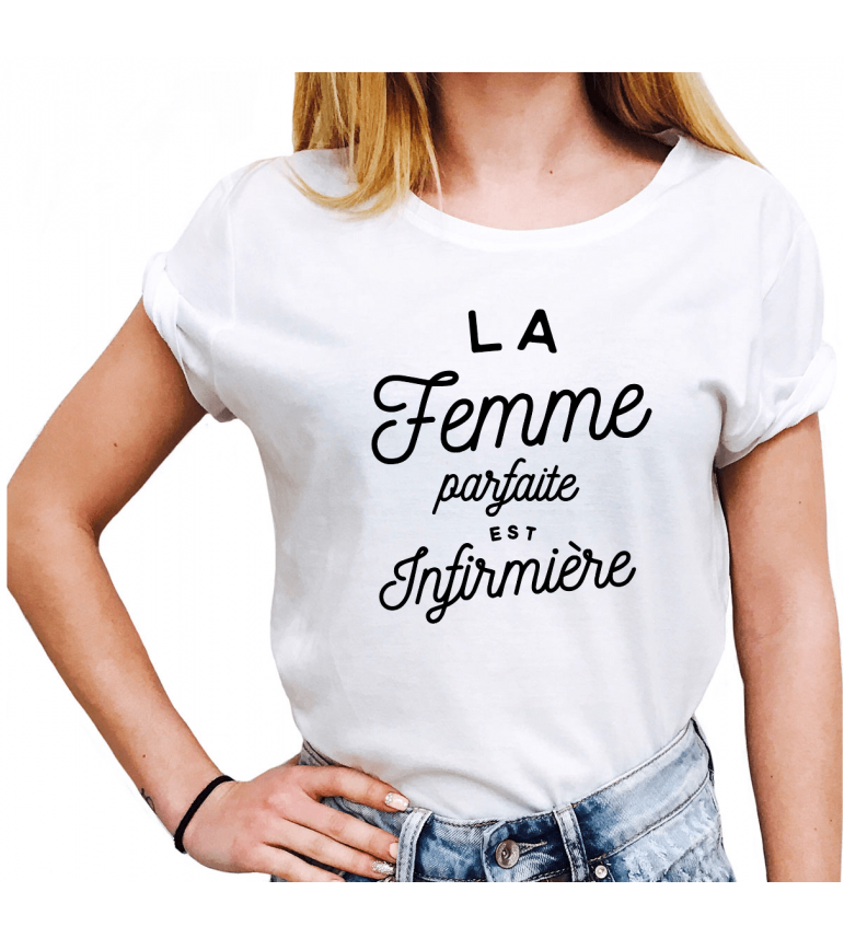 T-shirt Femme LA FEMME PARFAITE EST INFIRMIERE