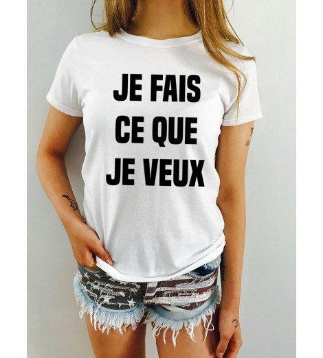 T-shirt femme JE FAIS CE QUE JE VEUX
