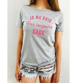 T-shirt Femme JE NE SUIS PAS TOUJOURS SAGE