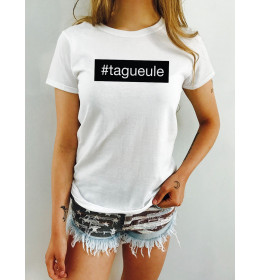 Woman T-shirt TAGUEULE