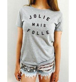 T-Shirt Femme JOLIE MAIS FOLLE