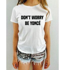 T-shirt femme DON'T WORRY BE YONCÉ