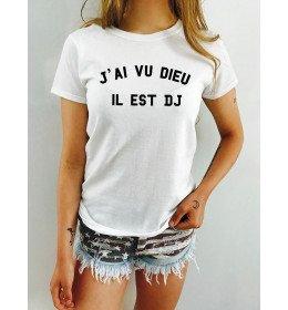 T-shirt femme J'AI VU DIEU IL EST DJ