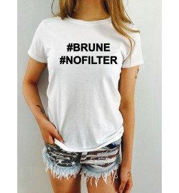 TSHIRT FEMME BRUNE NO FILTER