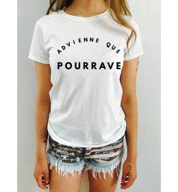 T-shirt Femme ADVIENNE QUE POURRAVE