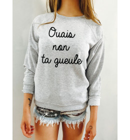Woman Sweater OUAIS NON TA GUEULE