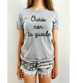 T-shirt Femme OUAIS NON TA GUEULE