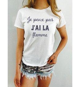 T-shirt Femme JE PEUX PAS J'AI,LA FLEMME