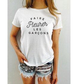 T-shirt Femme FAIRE PLEURER LES GARÇONS