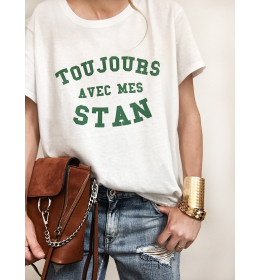 T-shirt femme blanc TOUJOURS AVEC MES STAN