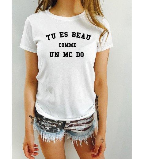 T-shirt Femme TU ES BEAU COMME UN MC DO
