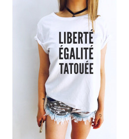 T-SHIRT FEMME LIBERTÉ ÉGALITÉ TATOUTÉE