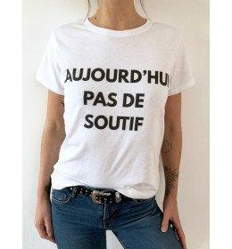 T-shirt Femme AUJOURD'HUI PAS DE SOUTIF
