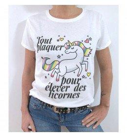 T-shirt Femme TOUT PLAQUER POUR ÉLEVER DES LICORNES