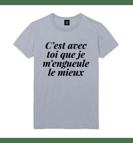 T-shirt Homme C'EST AVEC TOI QUE JE M'ENGUEULE LE MIEUX