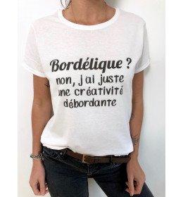 Woman T-shirt BORDELIQUE ? NON J'AI JUSTE UNE CREATIVITE DEBORDANTE