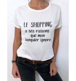 T-shirt Femme LE SHOPPING A SES RAISONS QUE MON BANQUIER IGNORE