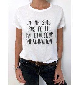 T-shirt Femme JE NE SUIS PAS FOLLE, J'AI BEAUCOUP D'IMAGINATION