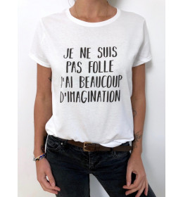 Woman T-shirt JE NE SUIS PAS FOLLE, J'AI BEAUCOUP D'IMAGINATION