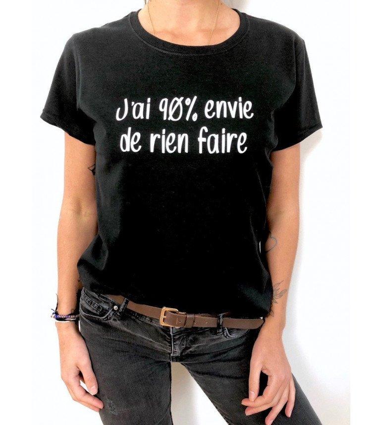 T-shirt Femme J'AI 90% ENVIE DE RIEN FAIRE