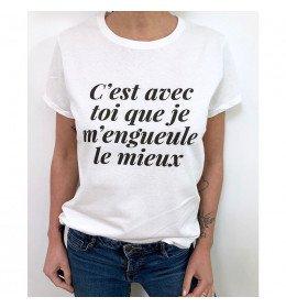 T-shirt Femme C'EST AVEC TOI QUE JE M'ENGUEULE LE MIEUX