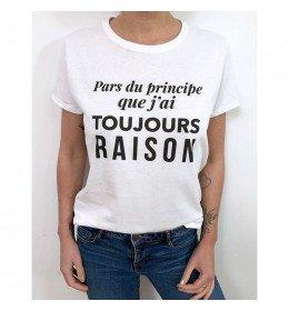 T-shirt Femme PARS DU PRINCIPE QUE J'AI TOUJOURS RAISON
