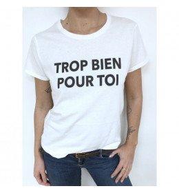 T-shirt Femme TROP BIEN POUR TOI