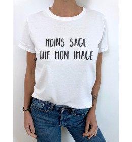 T-shirt Femme MOINS SAGE QUE MON IMAGE