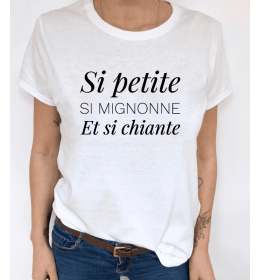 Woman T-shirt SI PETITE SI MIGNONNE ET SI CHIANTE