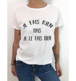 t-shirt femme JE FAIS RIEN, MAIS JE LE FAIS BIEN