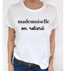 T-shirt Femme MADEMOISELLE EN RETARD