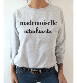 sweat femme MADEMOISELLE ATTACHIANTE
