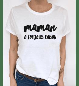 woman t-shirt MAMAN A TOUJOURS RAISON