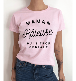t-shirt femme MAMAN RÂLEUSE MAIS TROP GENIALE