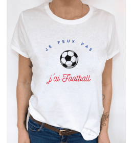 woman t-shirt JE PEUX PAS J'AI FOOTBALL