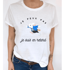 t-shirt femme JE PEUX PAS JE SUIS EN RETARD
